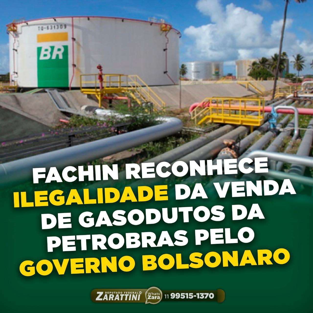 Fachin reconhece ilegalidade da venda de gasodutos da Petrobras pelo governo Bolsonaro