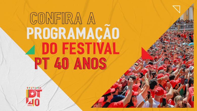 Confira a programação completa do Festival PT 40 anos