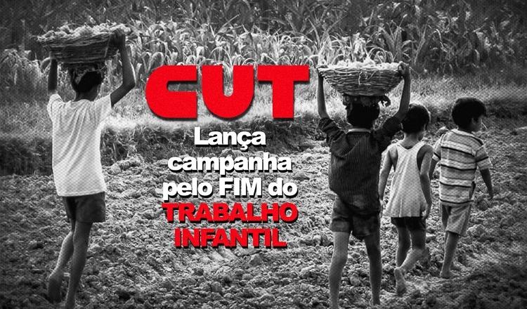 CUT lança campanha pelo fim do Trabalho Infantil nesta segunda