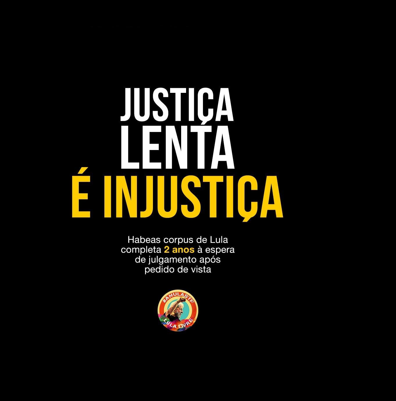 Justiça que tarda é injustiça: Pedido de vista de Habeas Corpus de Lula já dura dois anos na Suprema Corte