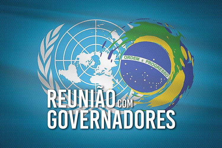 Governadores vão discutir ajuda humanitária com as Nações Unidas