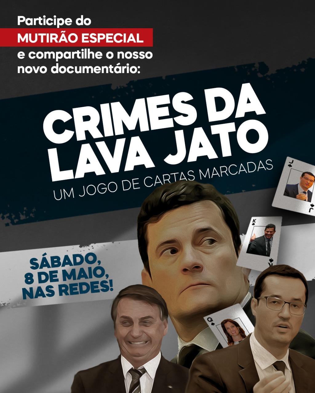 """Novo documentário """"Crimes da Lava Jato – um jogo de cartas marcadas"""" será lançado neste sábado, 08"""